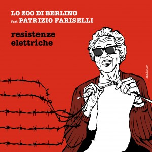 """Lo Zoo di Berlino feat Patrizio Fariselli """"Resistenze Elettriche"""""""